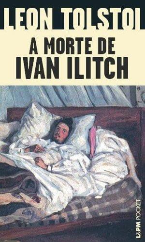 A Morte de Ivan Ilicht, de Liev Tolstoi