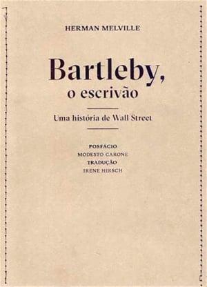 Bartleby, o Escrivão (1853), Herman Melville