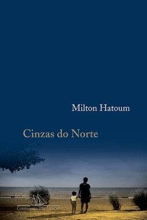 Cinzas do Norte (2005), de Milton Hatoum
