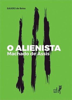 O Alienista (1882), Machado de Assis[