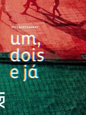 Um, Dois e Já (2014), de Inés Bortagaray