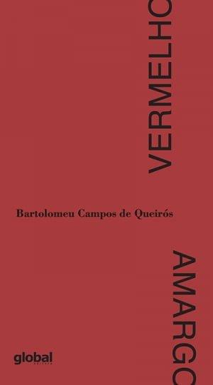Vermelho Amargo (2011), de Bartolomeu Campos de Queirós