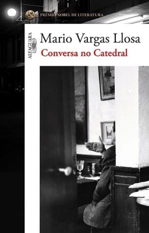 Mario Vargas Llosa, Conversa na Catedral (1969)