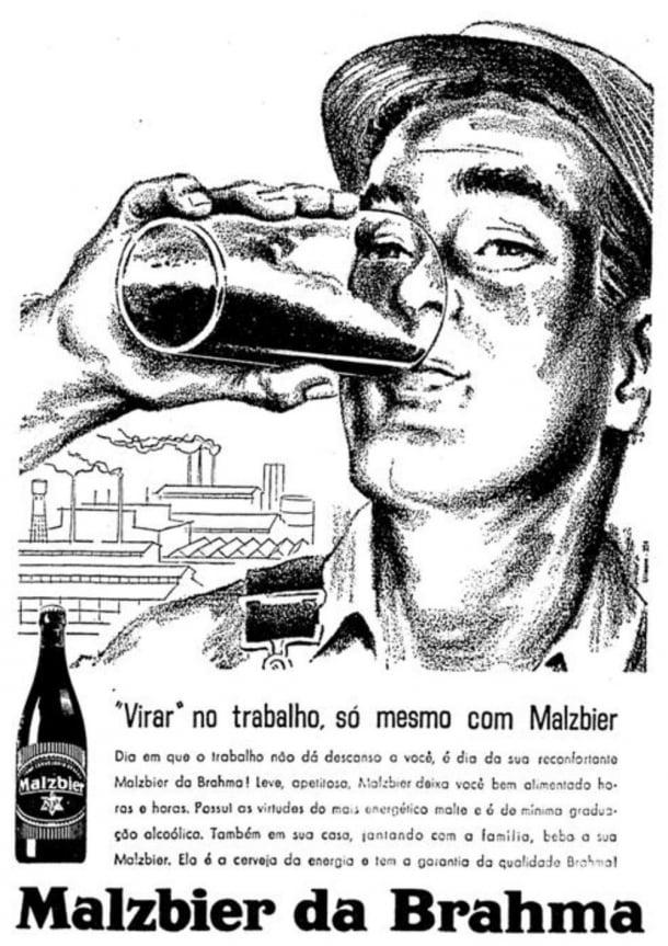 Esta propaganda incentivava o consumo de bebida alcóolica para trabalhar
