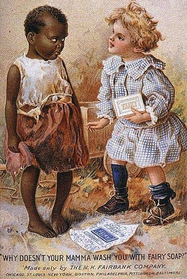 Nesta propaganda racista, a cor da pele negra é relacionada à sujeira