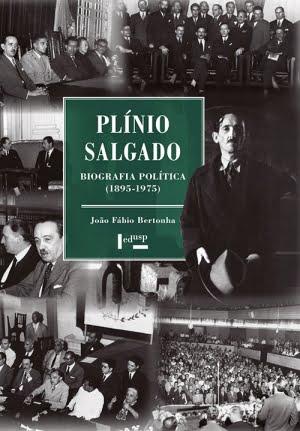 Plínio Salgado — Biografia Política: 1895-1975 (Edusp, 401 páginas)