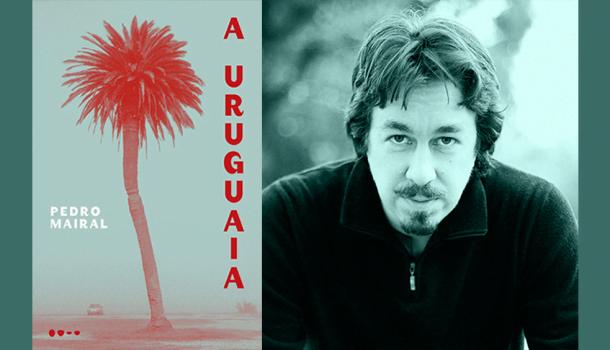 A Uruguaia, de Pedro Mairal