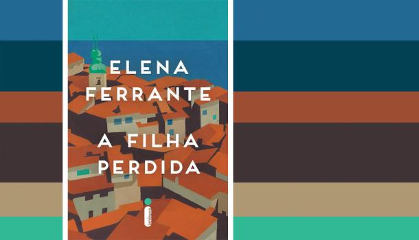 A Filha Perdida, de Elena Ferrante