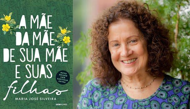 A Mãe da Mãe da sua Mãe e suas Filhas, de Maria José Silveira: um livro arrebatador