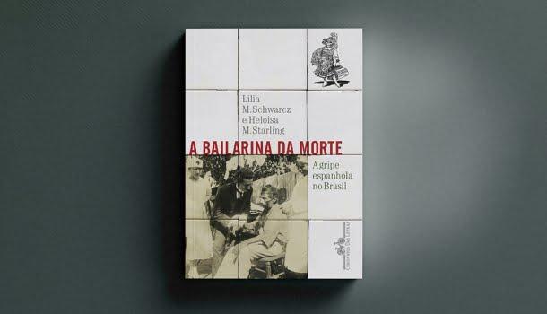 A Bailarina da Morte, livro sobre a gripe espanhola de 1918, é registro de uma tragédia anunciada